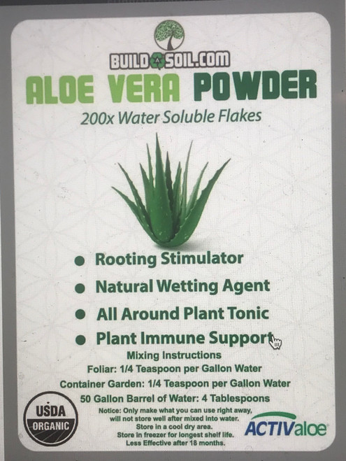 Aloe has two main properties that we are interested in for growing plants.  #1 Salycilic Acid: Makes this dry powder excellent for cloning! Willow root isn't even as good.Aloe vera containsSalicylic acidwhich is an aspirin-like compound with anti -inflammatory, analgesic, and anti-bacterial properties.  #2 Saponins:Another constituent of Aloe vera includes saponins. These are soapy substances from the gel that is capable of cleansing and having antiseptic properties. The saponins perform strongly as anti-microbial against bacteria, viruses, fungi, and yeasts.    HOW TO USE THIS ALOE? Check out our blog post.  Qmatrix® is a quantum leap in quality Aloe vera manufacturing. The Qmatrix® process is not a single step in the process or a single piece of manufacturing equipment, but is a synergy of scientifically developed processes designed to retain a higher degree of product freshness and biological activity than any other production method in use today. Freshness was a key goal in the development of the Qmatrix® process, but it had to be combined with the retention of biological activity. Only Aloecorp has the knowledge and resources necessary to conceive of, evaluate and complete such an extensive re-engineering of the Aloe manufacturing process. Aloe manufactured by the Qmatrix® process combines the following:  A patented method of polysaccharide preservation A patented method of manufacturing Aloe vera Proprietary Rapid High-Throughput Processes (RHTP) A patented Low Temperature Short Time (LTST) drying process that has been proven to retain heat-sensitive nutritional and functional Aloe components.  The remarkable results of the new Qmatrix® process can be found in the unparalleled quality of these new Aloecorp Aloe vera raw material products.  NOTICE: ONLY MAKE WHAT YOU CAN USE THE SAME DAY. There aren't any preservatives and the best use is only for immediate consumption.  For Watering or Foliar Spraying Plants:  1 Gallon Water = Mix 1/8th - 1/2 Teaspoon Aloe Ver