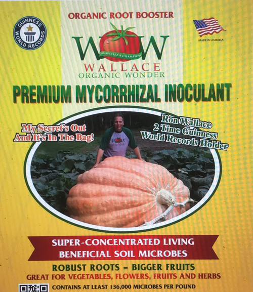 """Wallace Organic Wonder Mycorrhizal Inoculant is a super - concentrated, fast - growing, organic, single species of Endo Mycorrhizal Fungi containing only Rhizophagus Intraradices. formally known as Glomus intraradices. Containing a minimum of 300 propagules / gram.   Why """"Endo?""""  Because Ecto Mycorrhizae have NO BENEFICIAL effect on any vegetables, fruits, flowers or herbs. Ecto Mycorrhizae are used on Conifers  (cone-bearing) and Oak trees.  Why does Wallace Organic Wonder only use """"Single Species Endo Mycorrhizae?""""Because single species Rhizophagus Intraradices (Endo Mycorrhizae) outperform all other species in a nutrient and organic environment, eliminating rootzone competition, and are the fastest and most aggressive colonizing mycorrhizae in the world.  Adding Trichoderma and other microbes into a product is not advised as NOT all organisms get along. Does not contain any GMO'S.  In 2019 Steve Marley from Clinton, NY grows a world record 9.65 pound tomato with the help of WOW Premium Mycorrhizae! See historic video below.  Mycorrhizal Fungi are an organic beneficial organisms, also known as mycorrhizae, that live on the roots of plants. Field trials show, once established, Wallace Organic Wonder's Premium Mycorrhizal Inoculant will dramatically enhance the root system of your plants, increasing nutrient and water capacity and maximizing yields. Standard root systems can't simply reach pockets of nutrients and water without the """"super – mining"""" effects that mycorrhizal gives to your plants.  Highly effective and proven to work, WOW Premium Mycorrhizal Inoculant granular provides a biological connection between roots and nutrients present in the soil and has been specially formulated to provide maximum benefits to agricultural and horticultural crops.  Scroll down to see our outstanding customer reviews!  Best applied with root contact, at seed furrowing and transplants   WOW Mycorrhizal Inoculant has helped grow 10 World Records!  Use at time of planting, when t"""