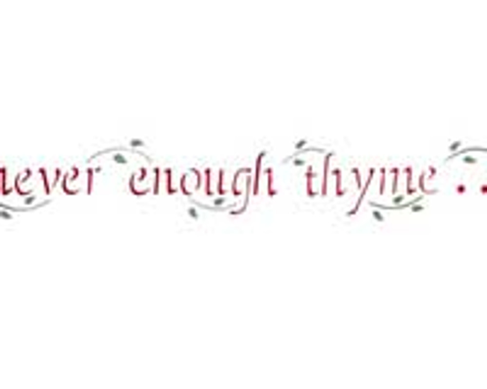 Never Enough Thyme Wall Stencil