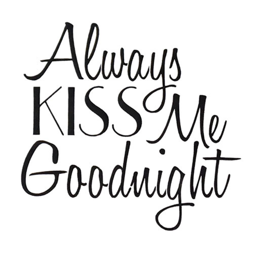 """""""Always Kiss Me Goodnight"""" Stencil"""