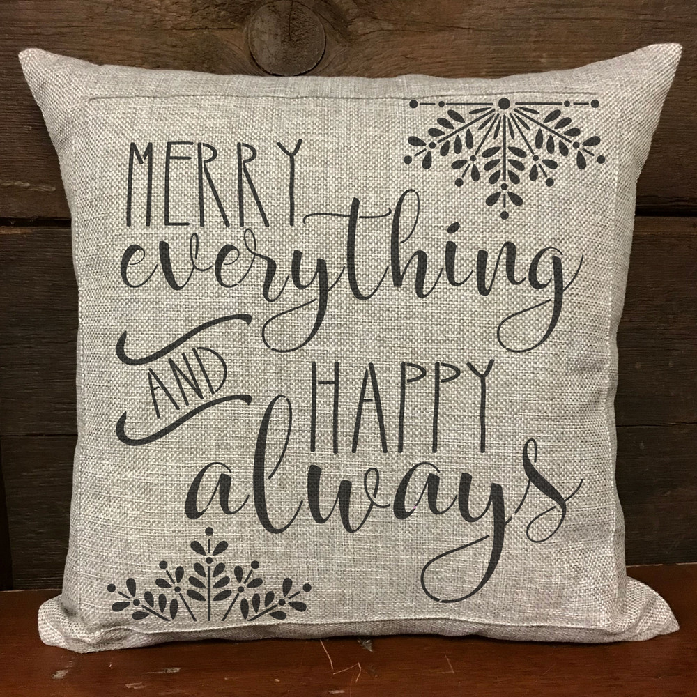 """Merry Everything and Happy Always"" Sign Stencil Pillow"