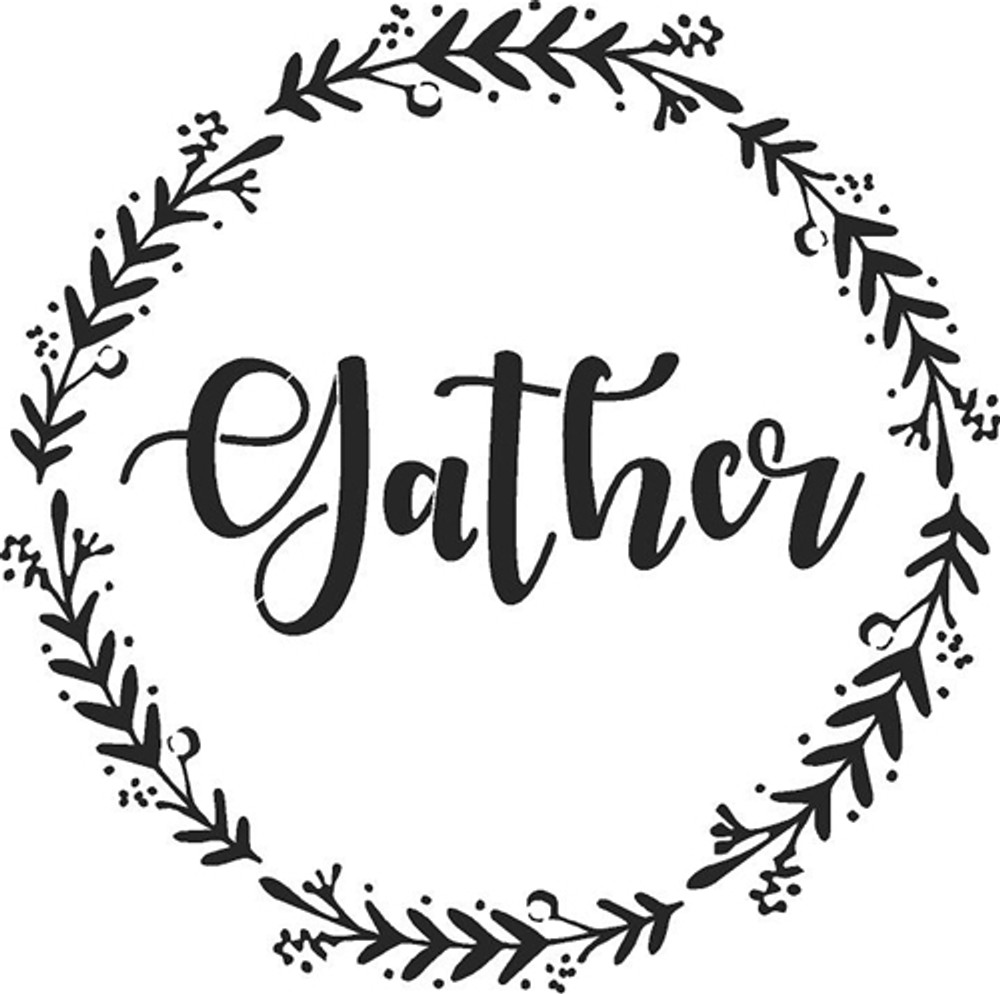 """""""Family - Welcome - Gather"""" Lettering Stencil- Gather"""