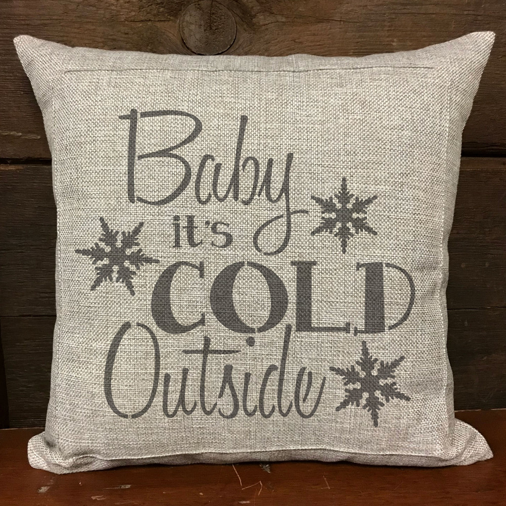 """""""Baby It's Cold Outside"""" Sign Stencil Pillow"""