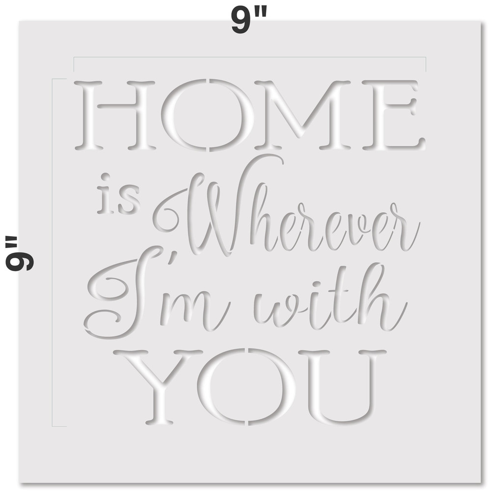 """""""Home is Wherever I'm With You"""" Sign Stencil Measurements"""