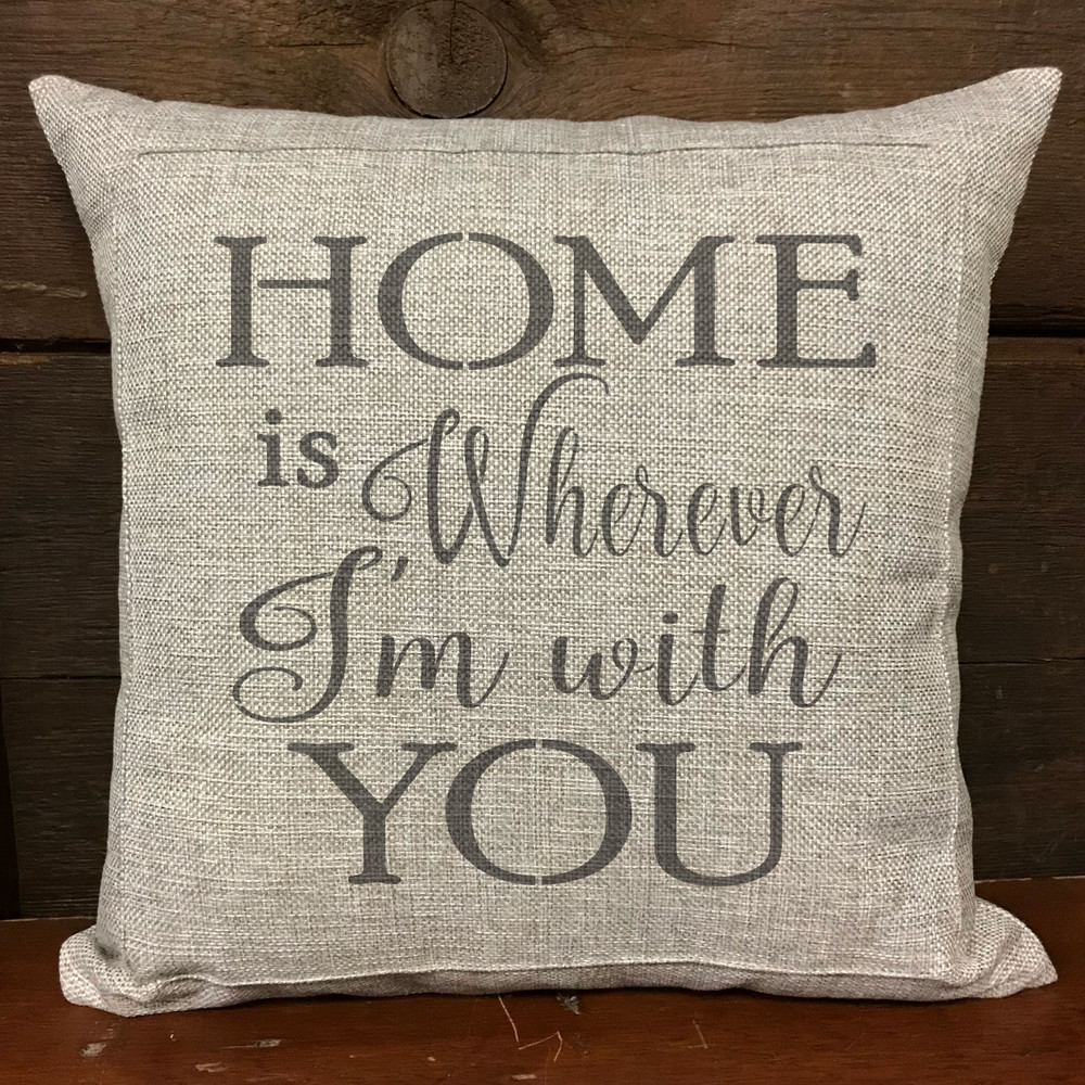 """""""Home is Wherever I'm With You"""" Sign Stencil Pillow"""