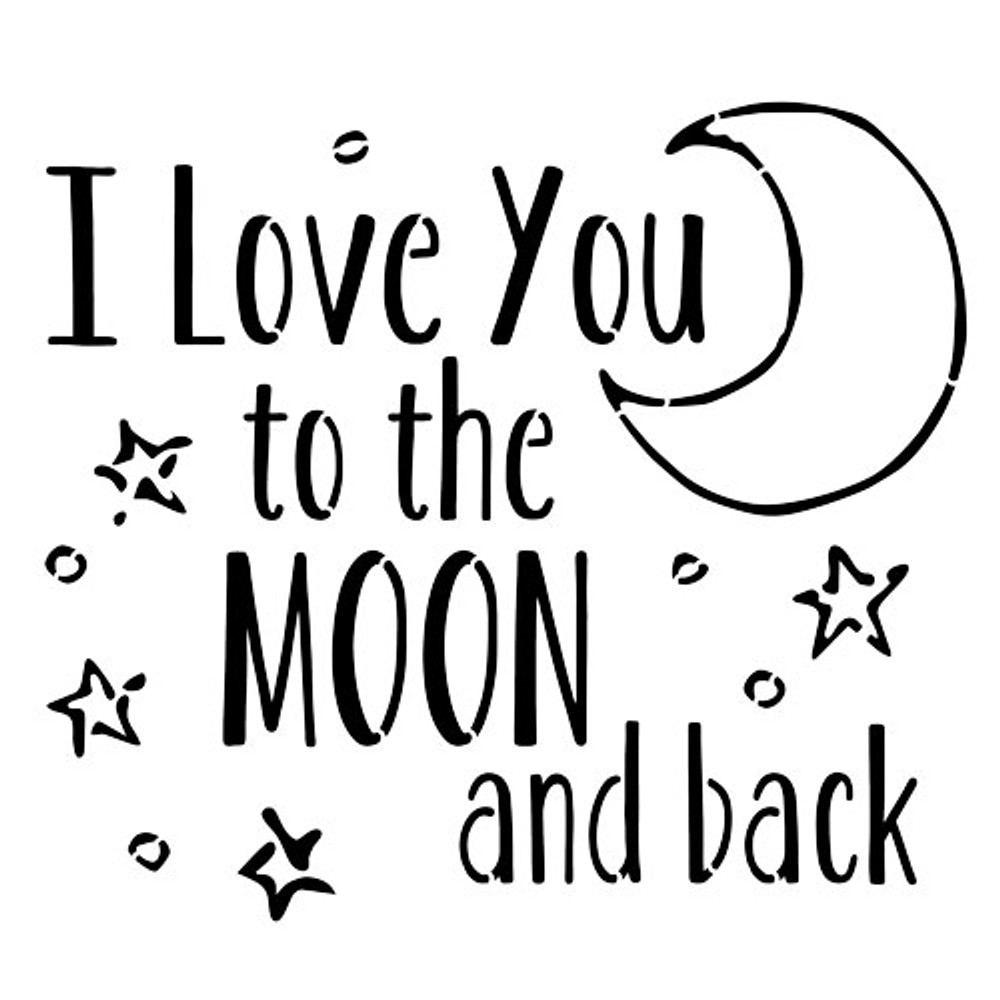 I Love You to the Moon and Back Stencil (10 mil plastic)