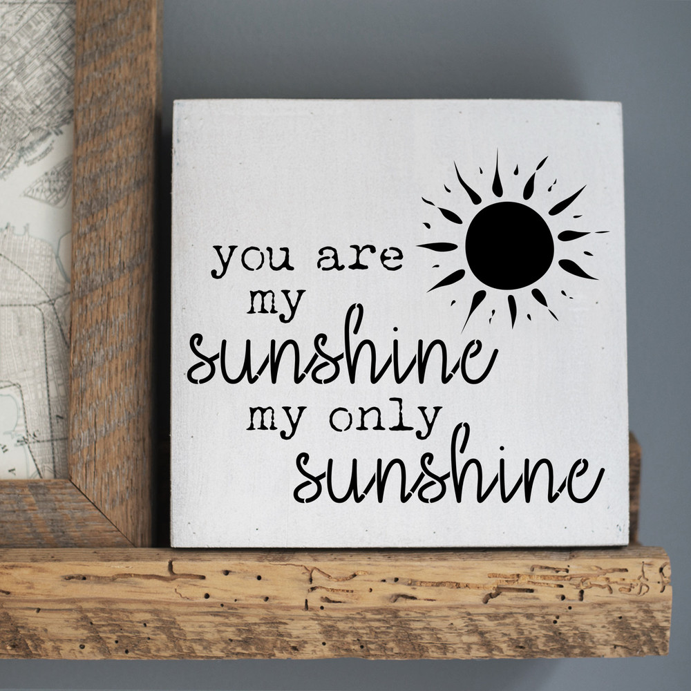 You Are My Sunshine Stencil Sign