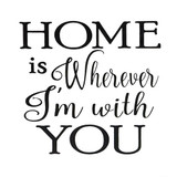 """Home is Wherever I'm With You"" Stencil"