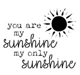 You Are My Sunshine Stencil (10 mil plastic)