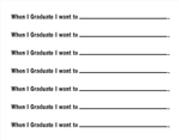 When I Graduate I want to - repeating line