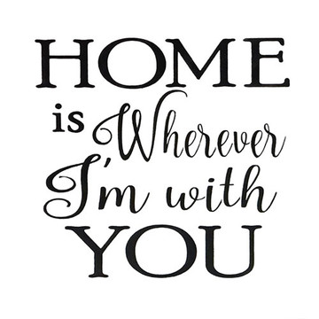 """""""Home is Wherever I'm With You"""" Stencil"""