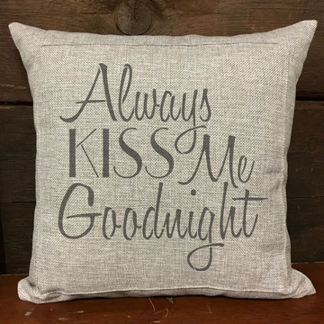 """Always Kiss Me Goodnight"" Sign Stencil Pillow"