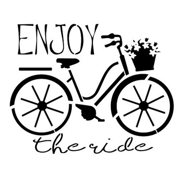 Enjoy the Ride Bicycle Stencil (10 mil plastic)