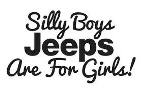 Decal, DEC-SBJPG - Silly Boys, Jeeps Are For Girls Decal