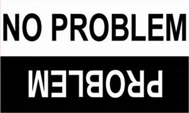 PROBLEM/NO PROBLEM DECAL