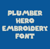 Plumber Hero Machine Embroidery Font - Now Includes BX Format!