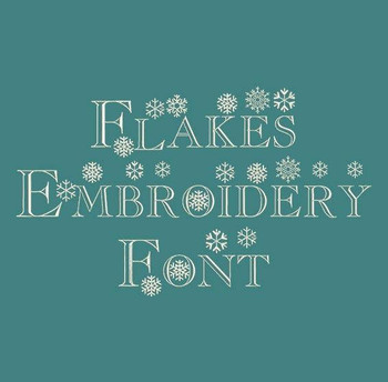 Flakes Machine Embroidery Font Now Includes BX Format!