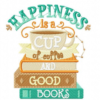 Happiness is a Cup of Coffee and Good Books - Reading Hobby #01 Machine Embroidery Design