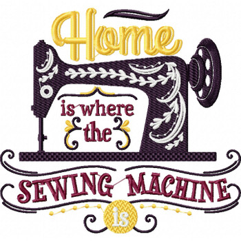 Home is Where the Sewing Machine Is - Sewing Hobby #03 Machine Embroidery Design