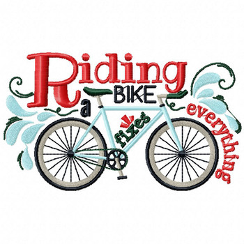 Riding a BIKE Fixes Everything - Cycling Hobby Collection #07 - Machine Embroidery Design