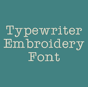 Type It Again! Typewriter Machine Embroidery Font