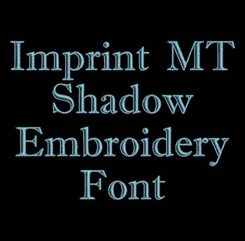 Outline Font - Imprint MT Shadow Machine Embroidery Font Now Includes BX Format!