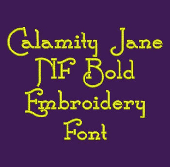 Wild West Font - Calamity Jane Machine Embroidery Font Now Includes BX Format!