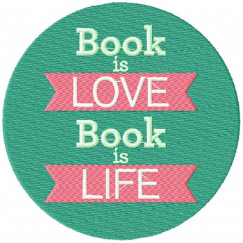Book is Love Book is Life - Book Lover #05 Machine Embroidery Design