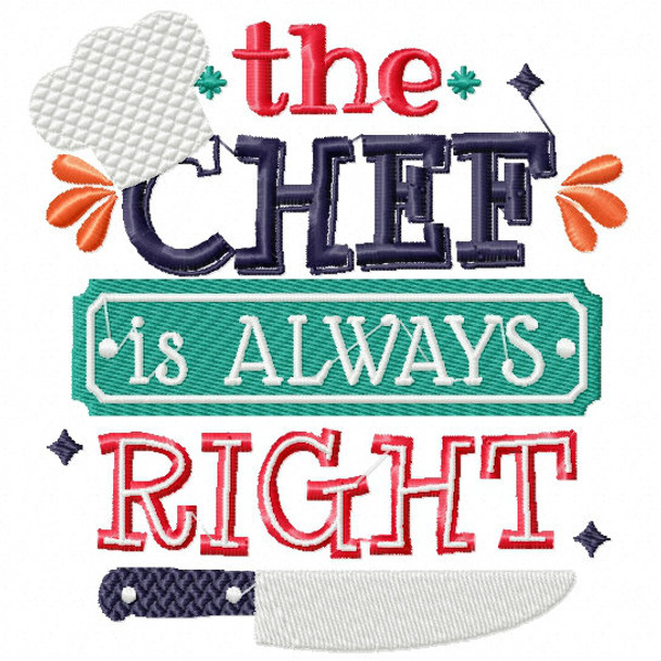 The Chef is Always Right - Cooking Hobby #03 Machine Embroidery Design