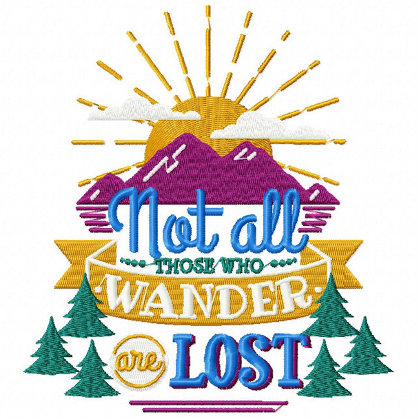 Not All Those Who Wander Are Lost - Machine Embroidery Design - Hiking Collection #04