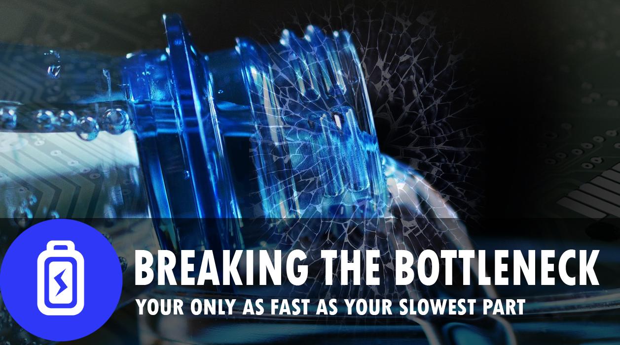 Breaking the bottleneck
