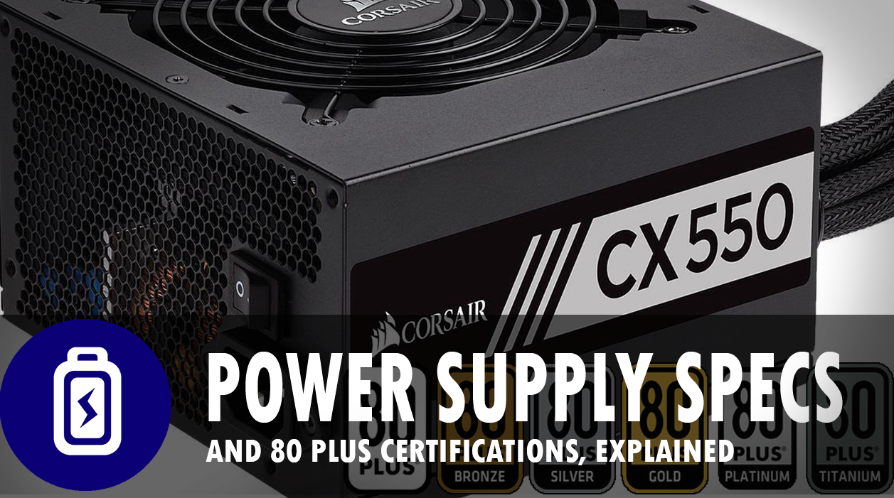 Power Supply Specifications, Explained!