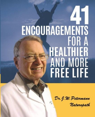 41 Encouragements for a Healthier and more Free Life