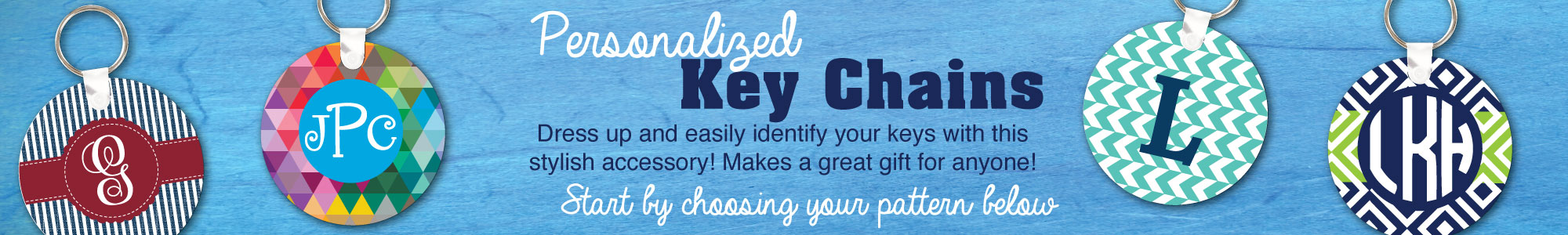 Personalized key chains. Dress up and easily identify your kets with this stylish accessory! Makes a great gift for anyone.