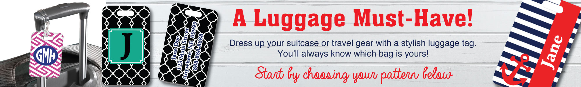 A luggage must have. Dress up your suitcase or travel gear with a stylish luggage tag. You'll always know which bag is yours!