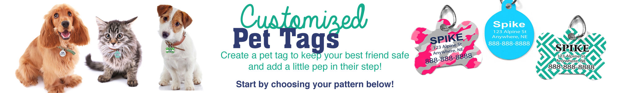 Customized pet tags. Create a pet tag to keep your best friend safe and add a little pep in their step.