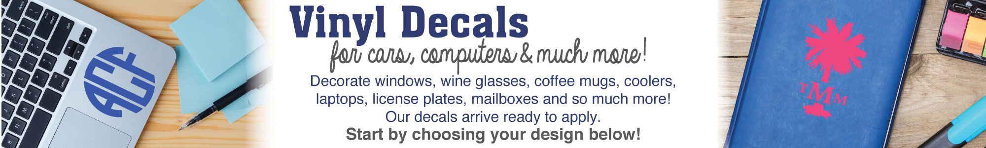 Vinyl decals. For cars, computers & much more!