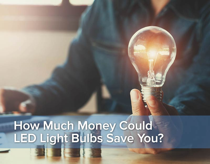 How Much Money Could LED Light Bulbs Save You?