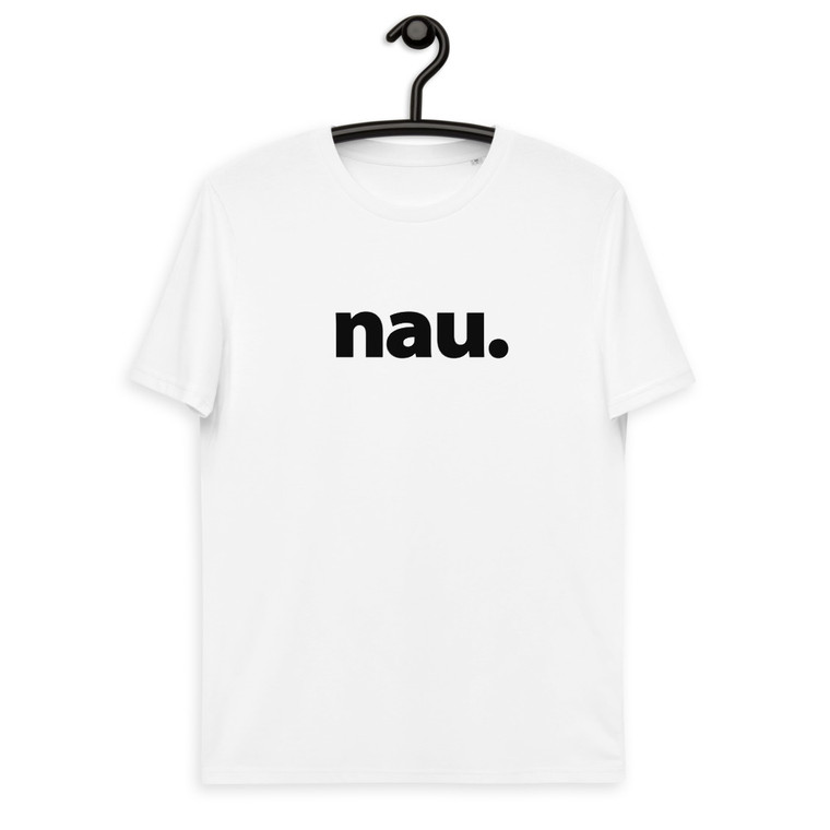 nau. Unisex organic cotton t-shirt with black lettering.