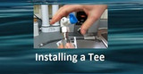 Water Ionizer and Water Filter Installation: Installing a Tee