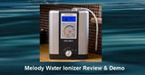 Melody Water Ionizer Review & Demo