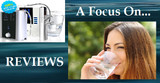 REVIEWS: WATER IONIZERS, HYDROGEN MACHINES & PITCHERS
