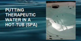 Putting Therapeutic Water in a Hot-Tub (Spa)