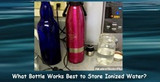 Comparing the Three Best Bottles for Storing Ionized Water