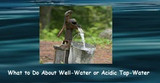 Water Ionizer Installation: What to do About Well-Water, Soft Water and Acidic Tap Water