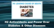 The Power of H2 Antioxidants Over Diabetes