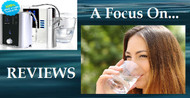 REVIEWS: WATER IONIZERS, HYDROGEN MACHINES & PITCHERS