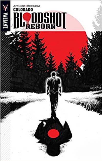 Bloodshot Reborn Volume 1: Colorado (Bloodshot Reborn Tp)