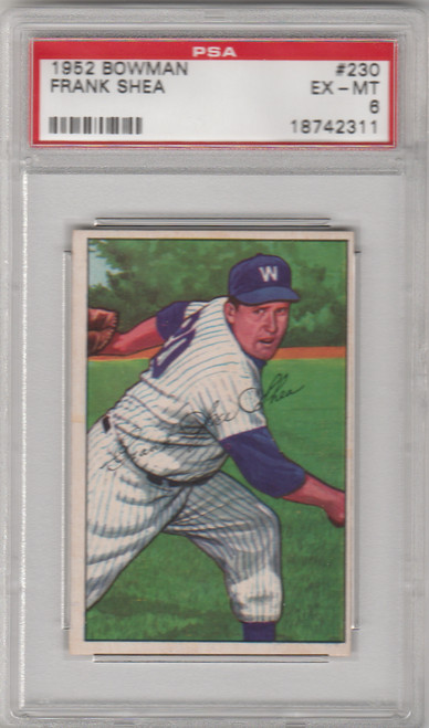 1952 Bowman #230 Frank Shea PSA 6 EX-MT Washington Senators
