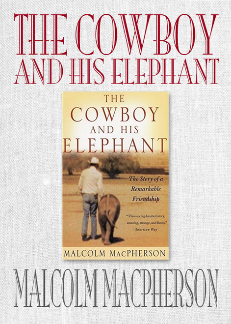 The Cowboy and His Elephant by Malcolm MacPherson